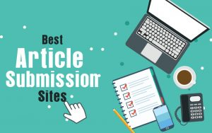 Read more about the article Article Submission Sites List For SEO 2021