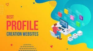 Read more about the article Profile Creation Sites List For SEO 2021